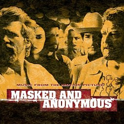 Dylan-Songs aus aller Welt als Soundtrack für den Film Masked And Anonymous.