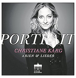 Christiane Karg: Portrait. Berlin Classics, 1 CD, ca. 9 Euro